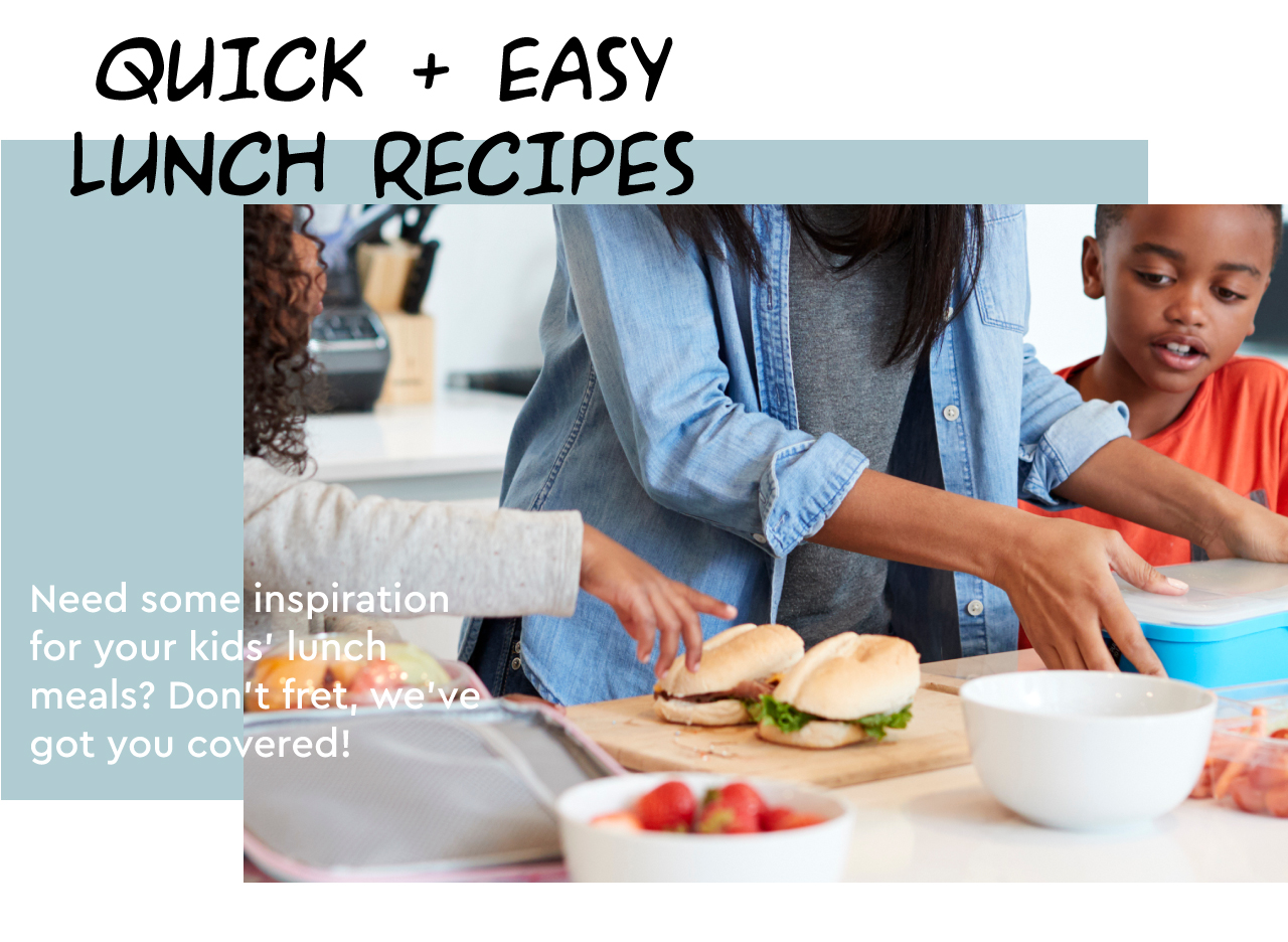 fosters iga - back to school - easy lunch recipes