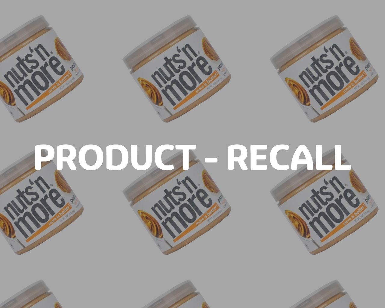 Nuts'n-More-Peanut-Butter-Spread-Recall
